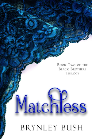 Matchless by Brynley Bush
